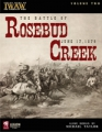 The Battle of Rosebud Creek June 17th, 1876